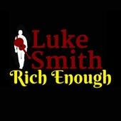 Rich Enough by Luke Smith