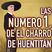 Las Numero 1, De El Charro De Huentitán von Various Artists