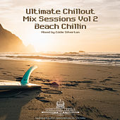 Ultimate Chillout Mix Sessions, Vol. 2 - Beach Chillin by Eddie Silverton