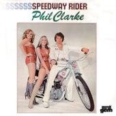 Speedway Rider by Phil Clarke