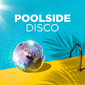 Poolside Disco by Various Artists