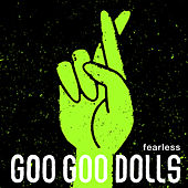 Fearless (Live) by Goo Goo Dolls