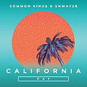 California Day by Common Kings