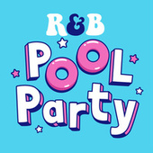 R&B Pool Party by Various Artists
