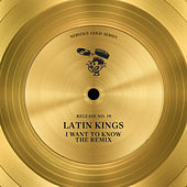 I Want To Know (The Remix) von Latin Kings