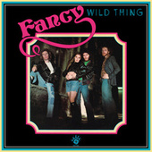 Wild Thing (Expanded Edition) by Fancy