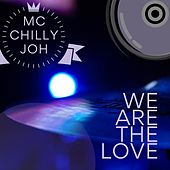 We are the love von Mc Chilly Joh