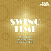 Swing Time: Dicky Wells - Mildred Bailey - Timme Rosenkrantz de Dicky Wells