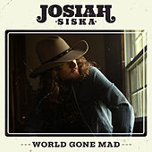 World Gone Mad by Josiah Siska
