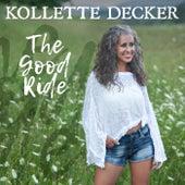 The Good Ride von Kollette Decker