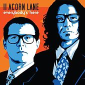 Everybody's Here by 11 Acorn Lane