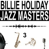 Jazz Masters, Vol. 3 von Billie Holiday