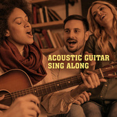 Acoustic Guitar Sing Along by Various Artists