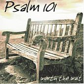 Worth the Wait by Psalm 101
