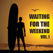 Waiting For The Weekend de Various Artists