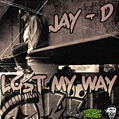 Lost My Way by Jay D