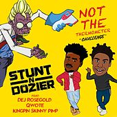 Not The Thermometer Challenge (feat. Dej Rose Gold, Qwote & Kingpin Skinny Pimp) von Stunt-N-Dozier