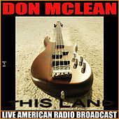 This Land (Live) by Don McLean