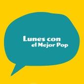 Lunes con el Mejor Pop by Various Artists