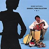 Goodbye, Porn Collection by Bobby Mitchell