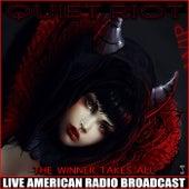 The Winner Takes All (Live) de Quiet Riot