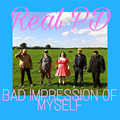 Bad Impression of Myself by Real PD