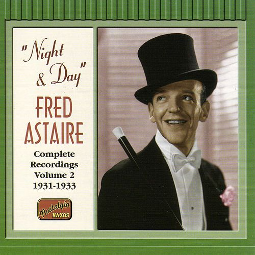 Astaire, Fred: Night and Day (1931-1933) by Fred Astaire