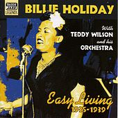 Holiday, Billie: Easy Living (1935-1939) by Teddy Wilson