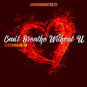 Can't Breathe Without U de Unknownwriter 21