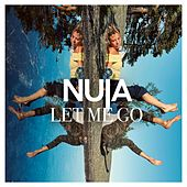 Let Me Go by Nuja