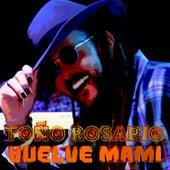 Vuelve Mami von Toño Rosario