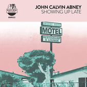 Showing Up Late by John Calvin Abney