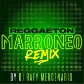 Reggaeton Marroneo (Remix) di Dj Rafy Mercenario
