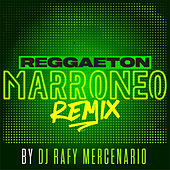 Reggaeton Marroneo (Remix) by Dj Rafy Mercenario