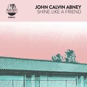 Shine Like a Friend by John Calvin Abney