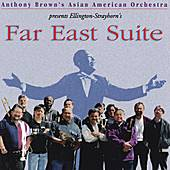 Far East Suite by Anthony Brown's Asian American Orchestra