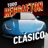 Todo Reggaeton Clásico de Various Artists