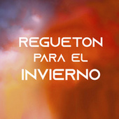 Regueton para el invierno by Various Artists