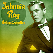 Golden Selection (Remastered) by Johnnie Ray