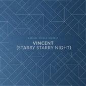 Vincent (Starry Starry Night) de Natalie Nicole Gilbert