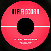 He's Gone Away / Suzy's Waltz von The Arthur Lyman Group