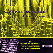 Encores at the Mighty Wurlitzer Pipe Organ, Vol. 1 by George Wright