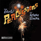 The Colorful Percussions of Arthur Lyman von Arthur Lyman