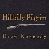 Hillbilly Pilgrim by Drew Kennedy