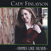 Shines Like Silver by Cady Finlayson