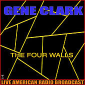 The Four Walls (Live) by Gene Clark