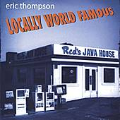 Locally World Famous by Eric Thompson