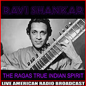The Ragas True Indian Spirit de Ravi Shankar