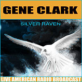 Silver Raven (Live) by Gene Clark