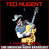 A Thousand Knives (Live) fra Ted Nugent
